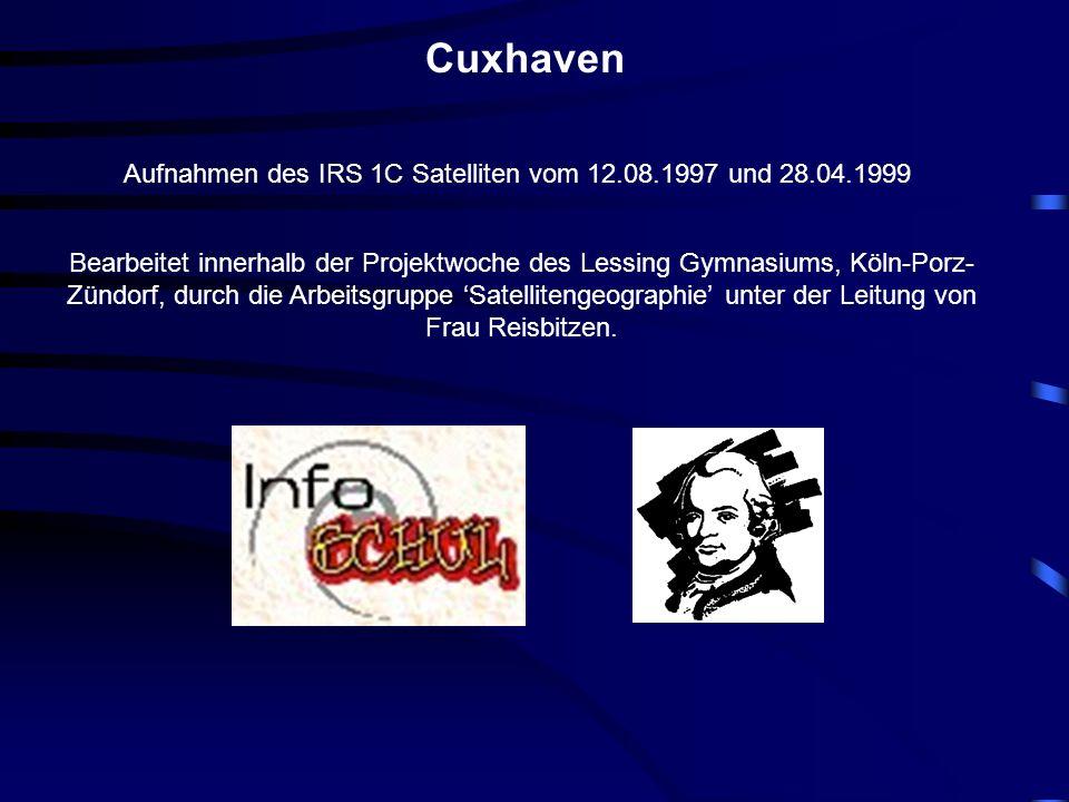 Cuxhaven Aufnahmen des IRS 1C Satelliten vom 12.08.1997 und 28.04.1999 Bearbeitet innerhalb der Projektwoche des Lessing Gymnasiums, Köln-Porz- Zündorf, durch die Arbeitsgruppe Satellitengeographie unter der Leitung von Frau Reisbitzen.