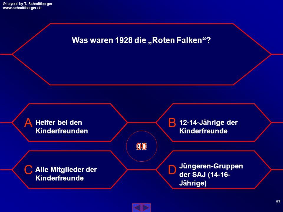 © Layout by T. Schmittberger www.schmittberger.de Layout by T. Schmittberger www.schmittberger.de A C B D 56 Die FDJ in der Bundesrepublik wurde verbo