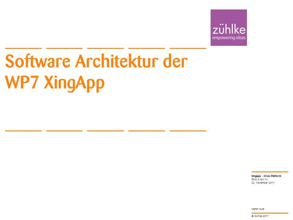 © Zühlke 2011 Offene Punkte/Aufgaben LocalStorage, ApplicationStorage DispatchService Einfaches Test-UserInterface entwerfen (z.B.