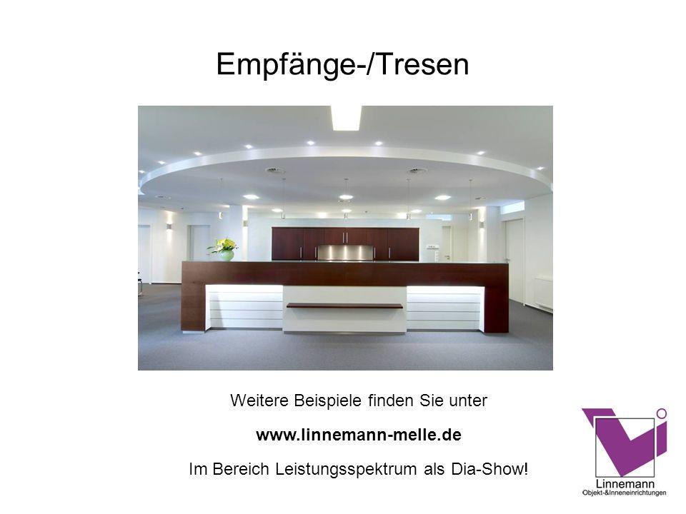Empfänge-/Tresen Weitere Beispiele finden Sie unter www.linnemann-melle.de Im Bereich Leistungsspektrum als Dia-Show!
