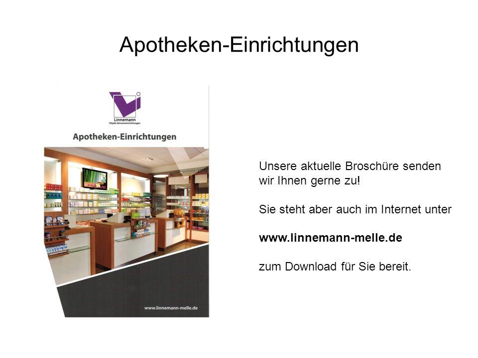 Apotheken-Einrichtungen Unsere aktuelle Broschüre senden wir Ihnen gerne zu! Sie steht aber auch im Internet unter www.linnemann-melle.de zum Download