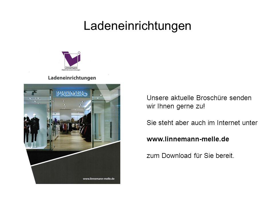 Ladeneinrichtungen Unsere aktuelle Broschüre senden wir Ihnen gerne zu! Sie steht aber auch im Internet unter www.linnemann-melle.de zum Download für
