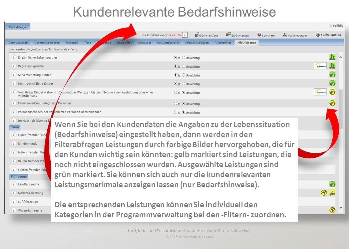 tariffinder und Ersparnisbox / Kundenrelevante Bedarfshinweise) © 2013 kaimaan software GmbH Kundenrelevante Bedarfshinweise Wenn Sie bei den Kundenda