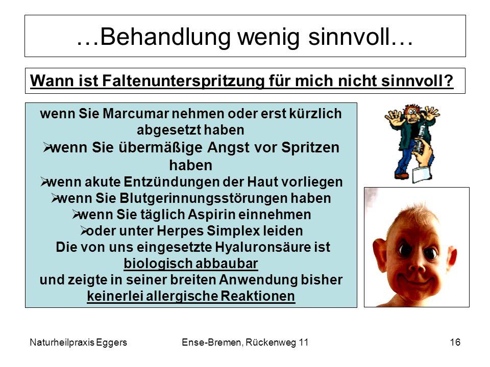 Naturheilpraxis EggersEnse-Bremen, Rückenweg 1116 …Behandlung wenig sinnvoll… wenn Sie Marcumar nehmen oder erst kürzlich abgesetzt haben wenn Sie übe