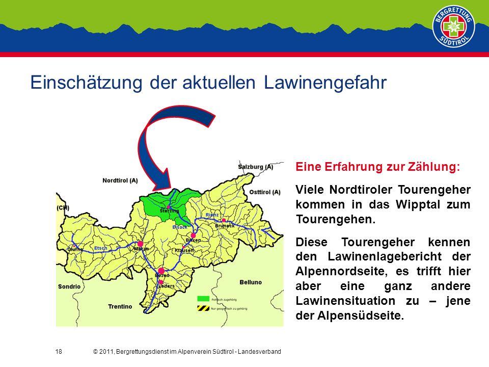 © 2011, Bergrettungsdienst im Alpenverein Südtirol - Landesverband18 Einschätzung der aktuellen Lawinengefahr Eine Erfahrung zur Zählung: Viele Nordtiroler Tourengeher kommen in das Wipptal zum Tourengehen.