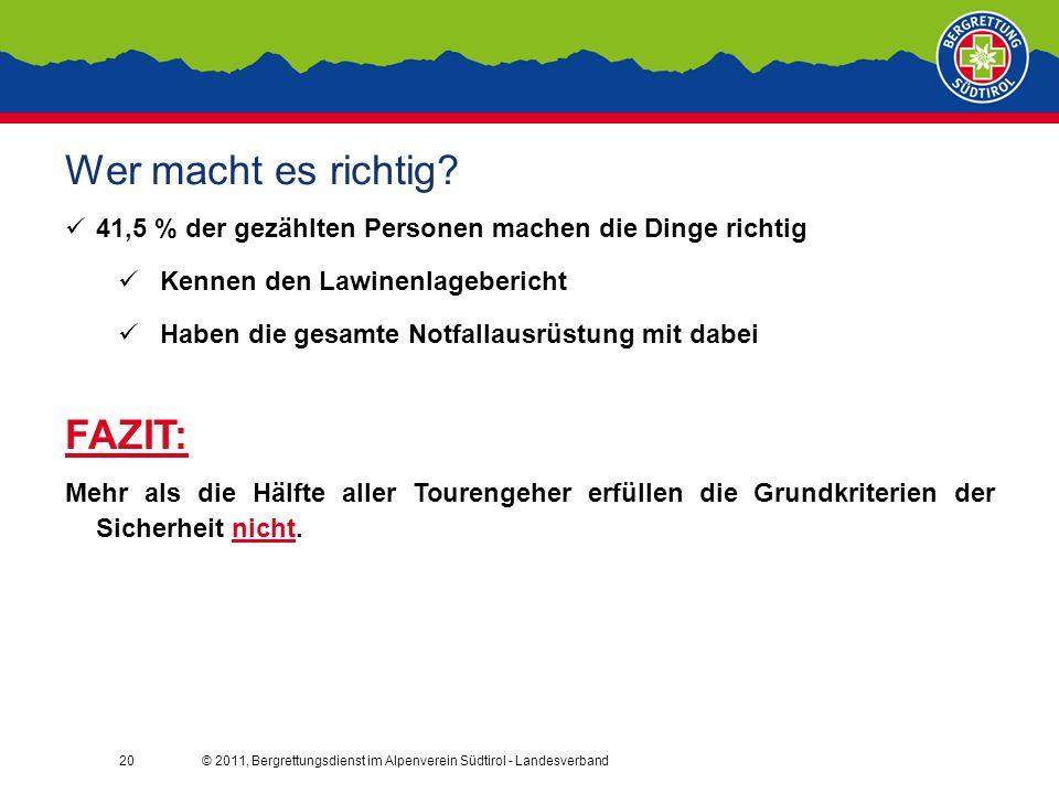 © 2011, Bergrettungsdienst im Alpenverein Südtirol - Landesverband20 Wer macht es richtig.