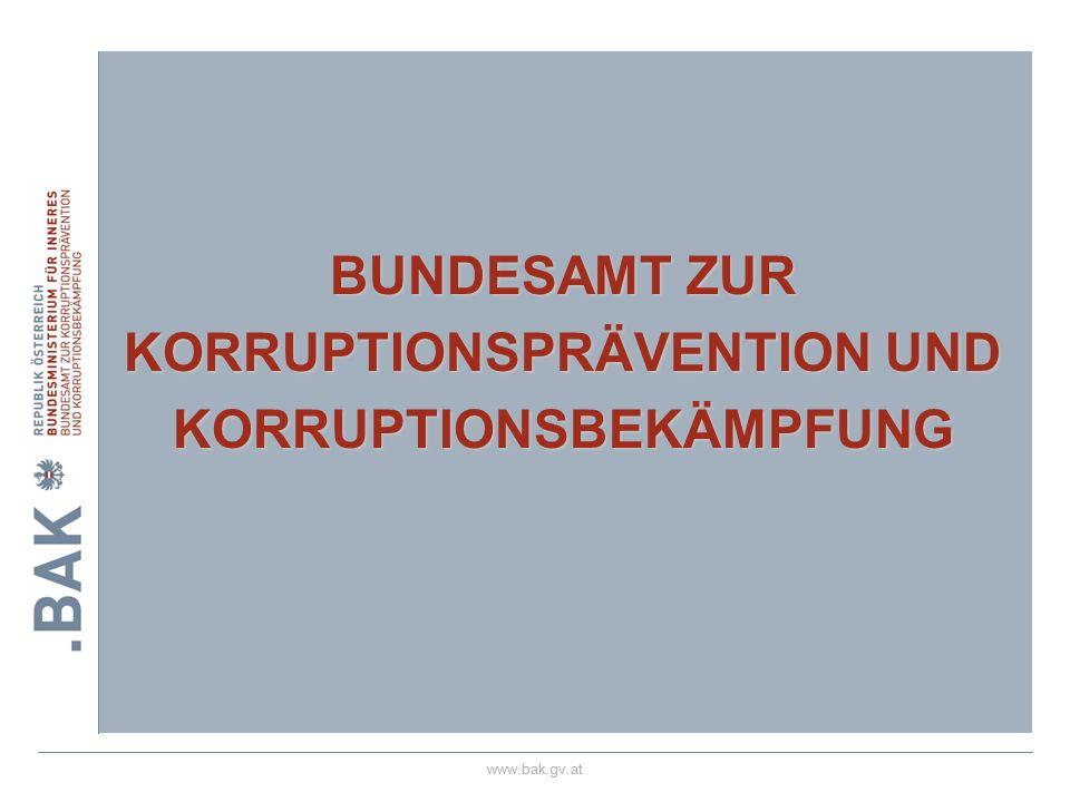 www.bak.gv.at BUNDESAMT ZUR KORRUPTIONSPRÄVENTION UND KORRUPTIONSBEKÄMPFUNG