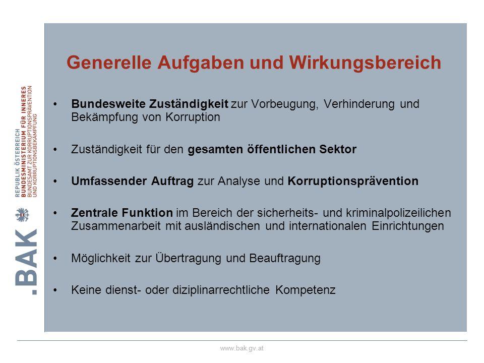 www.bak.gv.at Bundesweite Zuständigkeit zur Vorbeugung, Verhinderung und Bekämpfung von Korruption Zuständigkeit für den gesamten öffentlichen Sektor