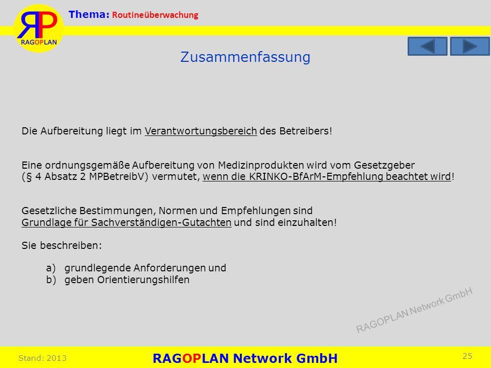 Thema: Routineüberwachung Stand: 2013 25 Zusammenfassung Die Aufbereitung liegt im Verantwortungsbereich des Betreibers! Eine ordnungsgemäße Aufbereit