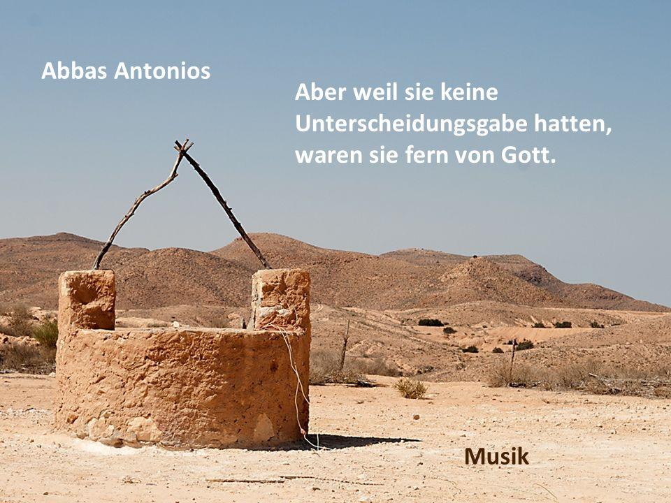 Abbas Antonios Aber weil sie keine Unterscheidungsgabe hatten, waren sie fern von Gott. Musik