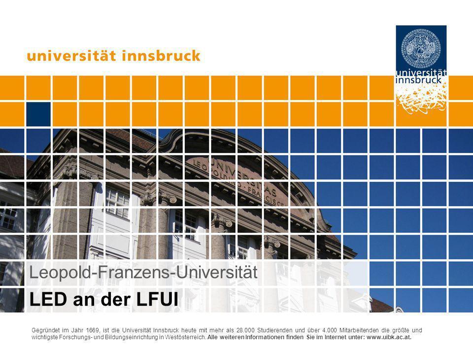Seite 1 Gegründet im Jahr 1669, ist die Universität Innsbruck heute mit mehr als 28.000 Studierenden und über 4.000 Mitarbeitenden die größte und wich