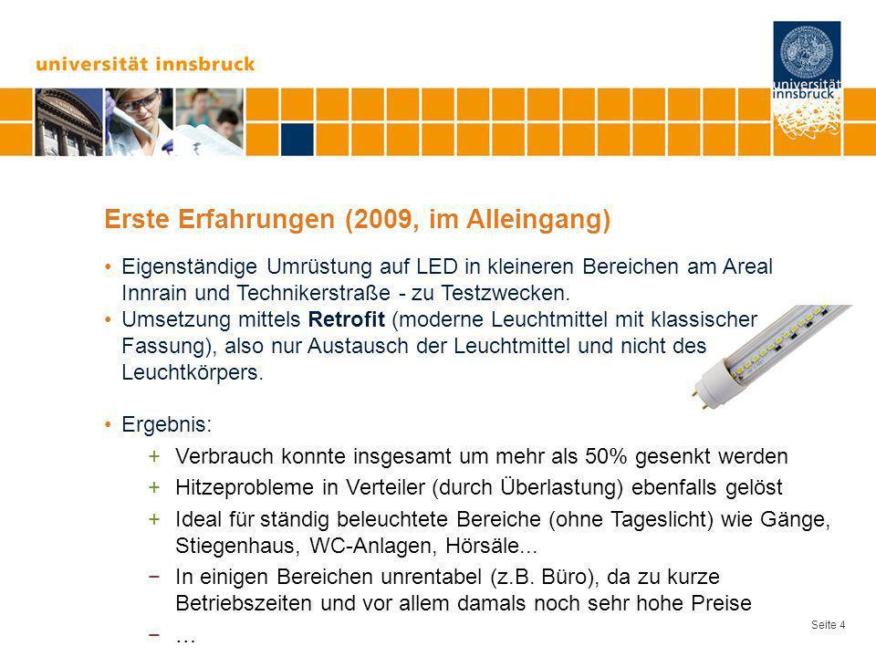Seite 4 Erste Erfahrungen (2009, im Alleingang) Eigenständige Umrüstung auf LED in kleineren Bereichen am Areal Innrain und Technikerstraße - zu Testz
