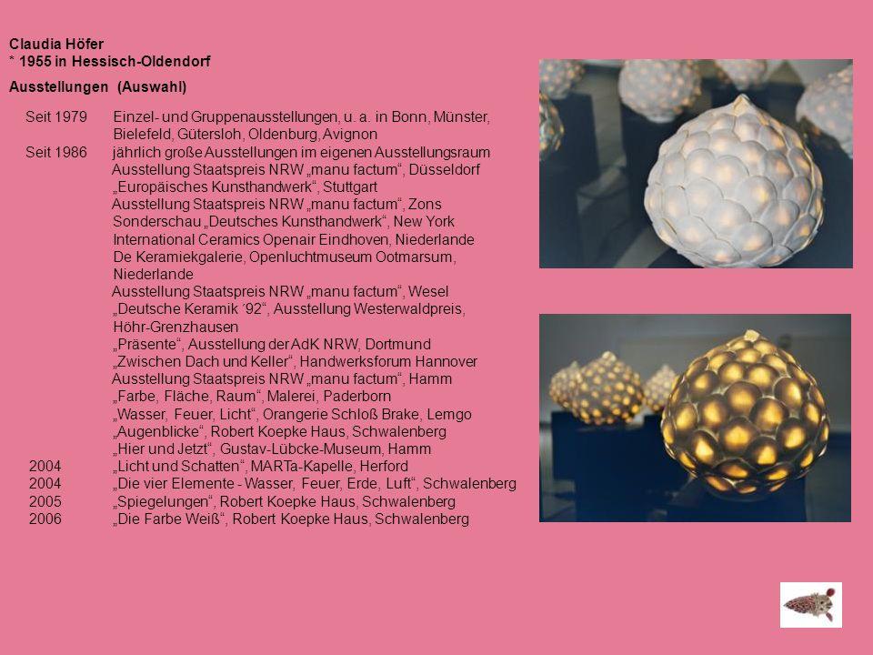 Claudia Höfer * 1955 in Hessisch-Oldendorf Ausstellungen (Auswahl) Seit 1979 Einzel- und Gruppenausstellungen, u. a. in Bonn, Münster, Bielefeld, Güte