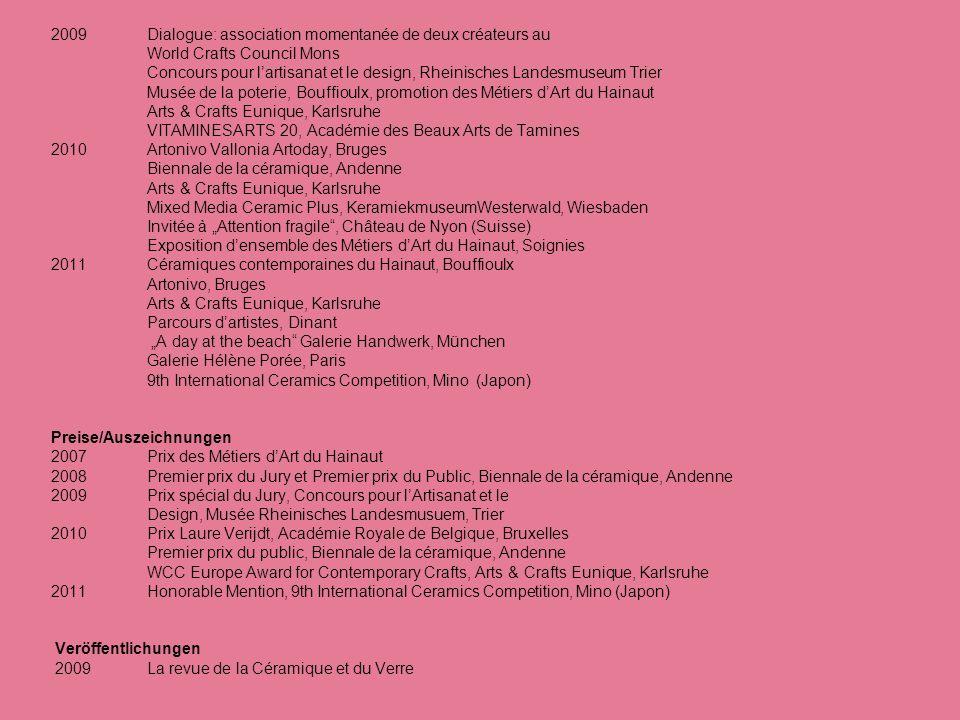 2009Dialogue: association momentanée de deux créateurs au World Crafts Council Mons Concours pour lartisanat et le design, Rheinisches Landesmuseum Tr