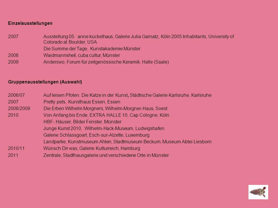 Einzelausstellungen 2007 Ausstellung 05: anne kückelhaus, Galerie Julia Garnatz, Köln 2005 Inhabitants, University of Colorado at Boulder, USA Die Sum