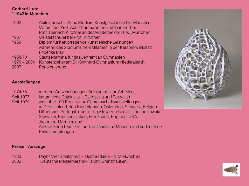 Gerhard Lutz * 1942 in München 1962 Abitur, anschließend Studium Kunstgeschichte Uni München, Malerei bei Prof. Adolf Hartmann und Bildhauerei bei Pro