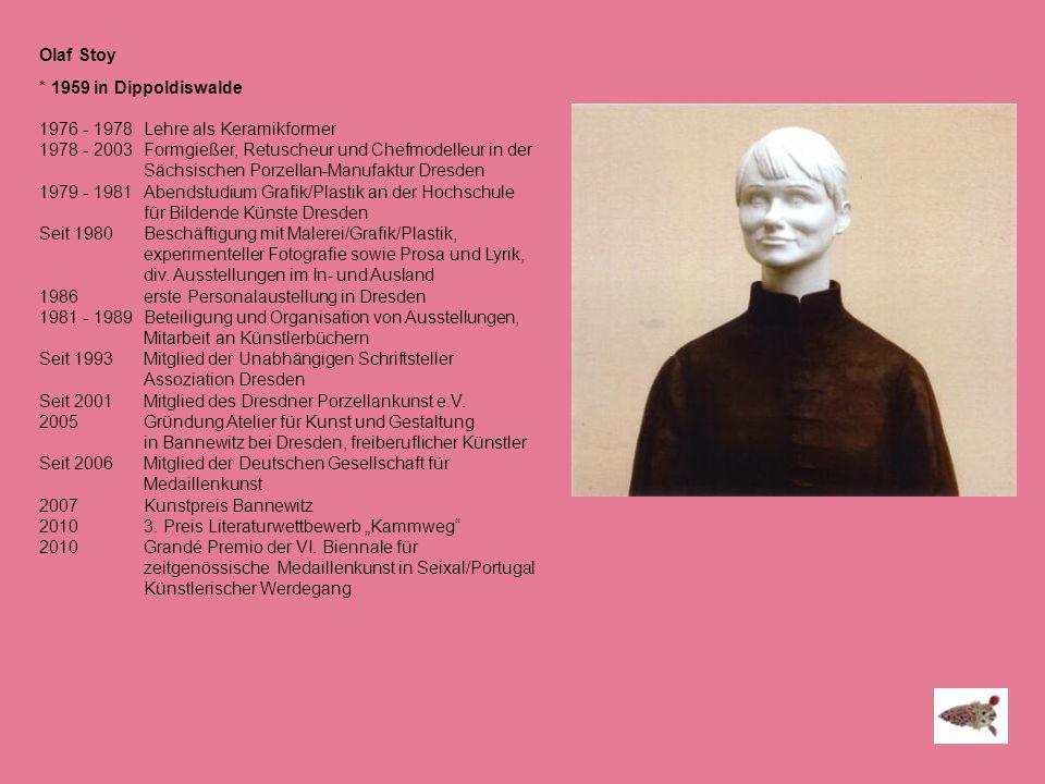 Olaf Stoy * 1959 in Dippoldiswalde 1976 - 1978Lehre als Keramikformer 1978 - 2003Formgießer, Retuscheur und Chefmodelleur in der Sächsischen Porzellan