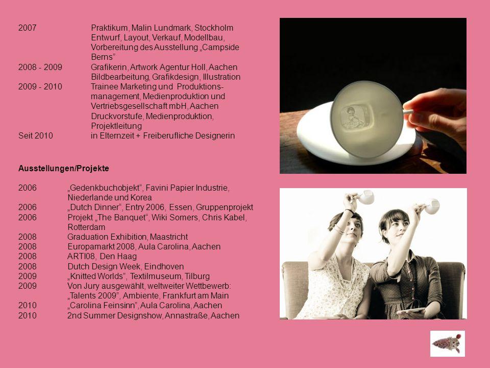 2007 Praktikum, Malin Lundmark, Stockholm Entwurf, Layout, Verkauf, Modellbau, Vorbereitung des Ausstellung Campside Berns 2008 - 2009Grafikerin, Artw