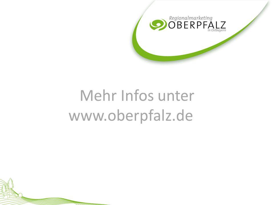 Mehr Infos unter www.oberpfalz.de