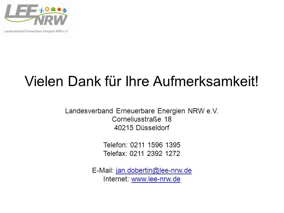 Vielen Dank für Ihre Aufmerksamkeit! Landesverband Erneuerbare Energien NRW e.V. Corneliusstraße 18 40215 Düsseldorf Telefon: 0211 1596 1395 Telefax: