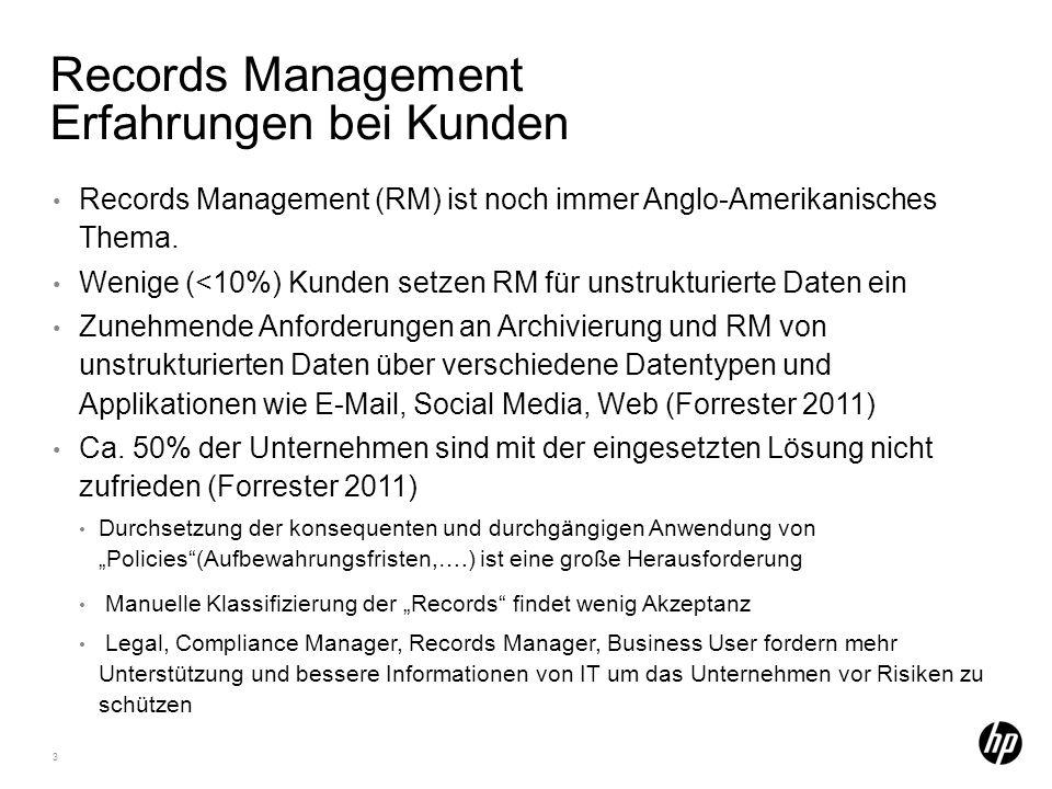 Records Management Erfahrungen bei Kunden 3 Records Management (RM) ist noch immer Anglo-Amerikanisches Thema.