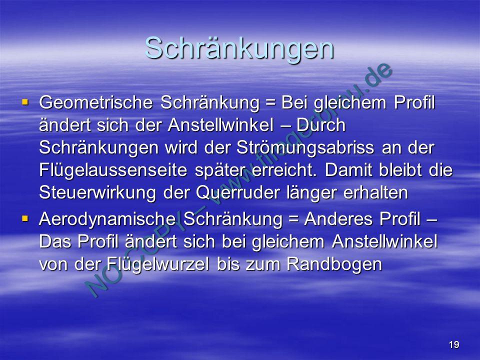 NO COPY – www.fliegerbreu.de 19 Schränkungen Geometrische Schränkung = Bei gleichem Profil ändert sich der Anstellwinkel – Durch Schränkungen wird der