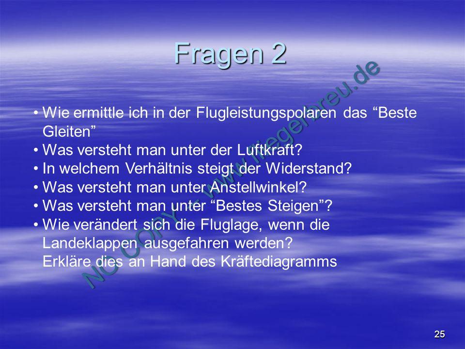 NO COPY – www.fliegerbreu.de 25 Fragen 2 Wie ermittle ich in der Flugleistungspolaren das Beste Gleiten Was versteht man unter der Luftkraft? In welch