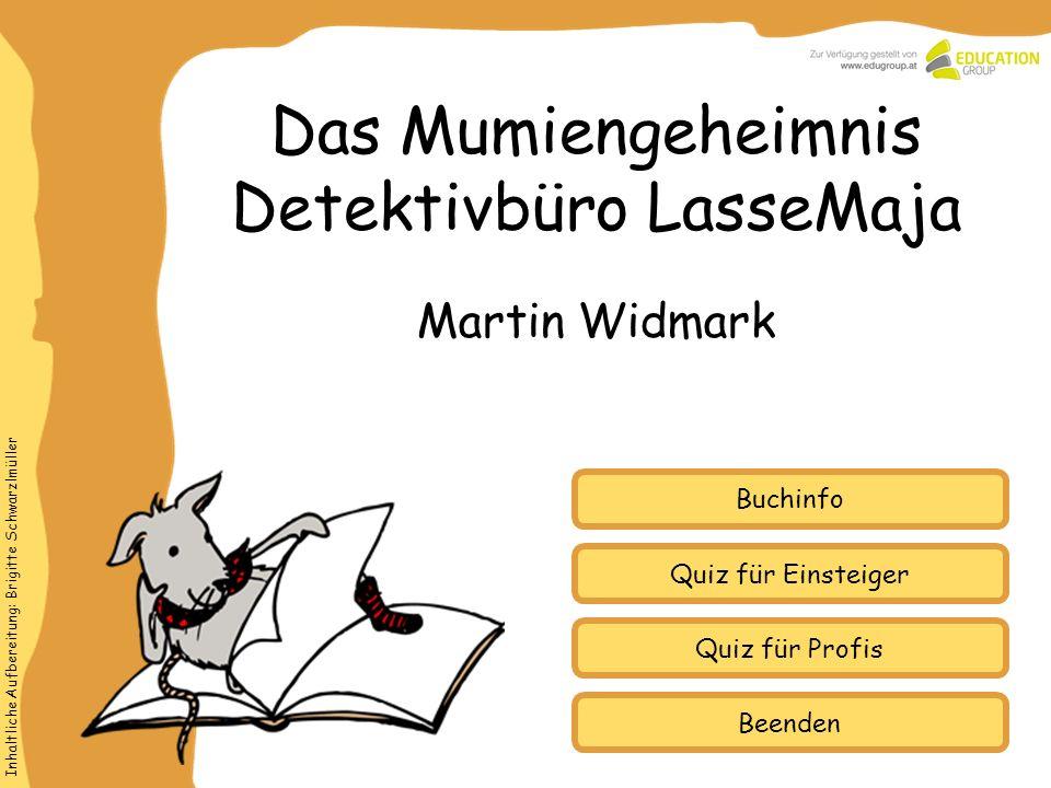 Inhaltliche Aufbereitung: Brigitte Schwarzlmüller Quiz für Einsteiger Quiz für Profis Buchinfo Das Mumiengeheimnis Detektivbüro LasseMaja Martin Widma