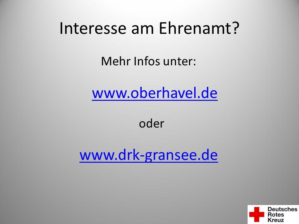 Interesse am Ehrenamt? Mehr Infos unter: www.oberhavel.de oder www.drk-gransee.de