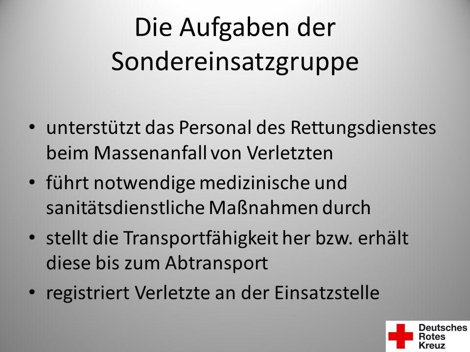 Die Aufgaben der Sondereinsatzgruppe unterstützt das Personal des Rettungsdienstes beim Massenanfall von Verletzten führt notwendige medizinische und
