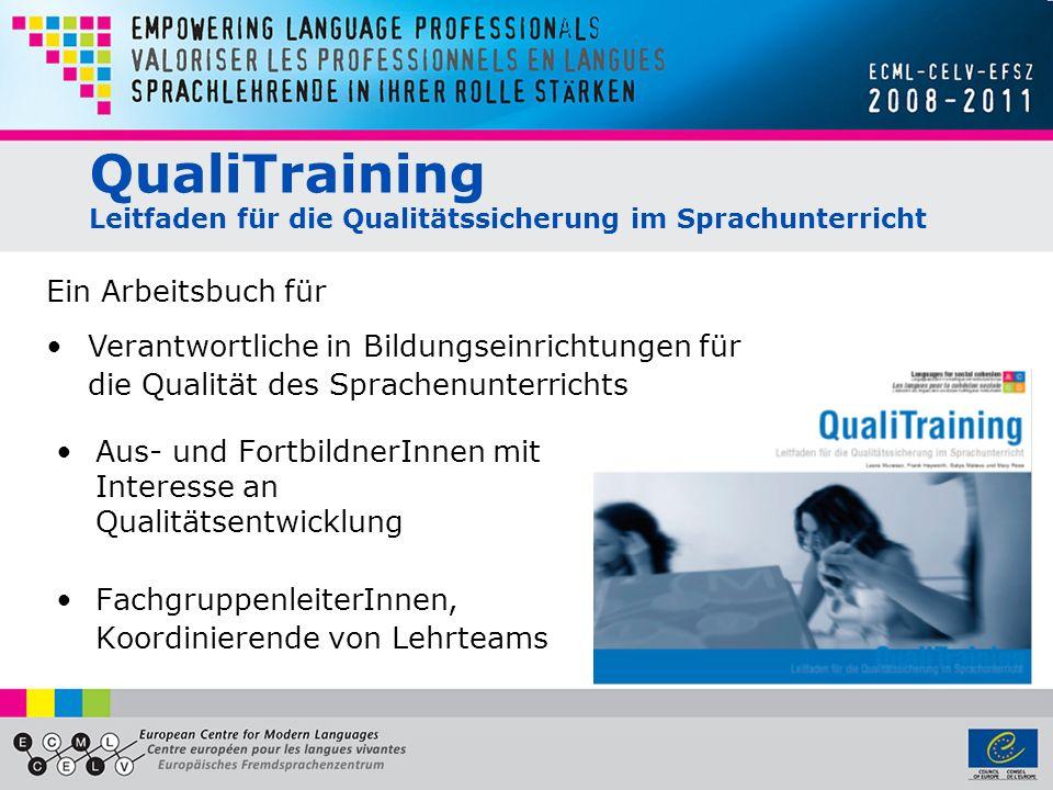 QualiTraining Leitfaden für die Qualitätssicherung im Sprachunterricht Aus- und FortbildnerInnen mit Interesse an Qualitätsentwicklung Fachgruppenleit