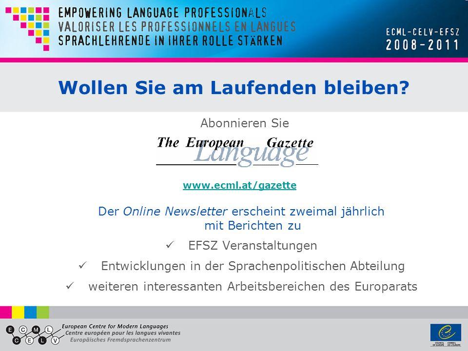 Wollen Sie am Laufenden bleiben? Der Online Newsletter erscheint zweimal jährlich mit Berichten zu EFSZ Veranstaltungen Entwicklungen in der Sprachenp