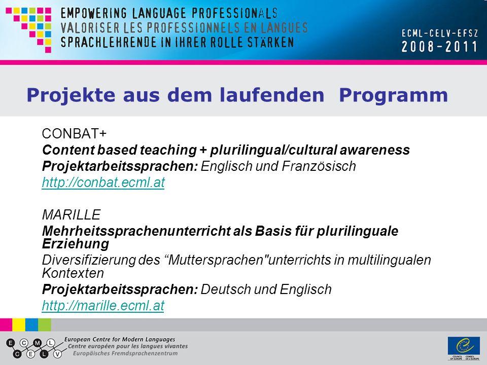 Projekte aus dem laufenden Programm CONBAT+ Content based teaching + plurilingual/cultural awareness Projektarbeitssprachen: Englisch und Französisch