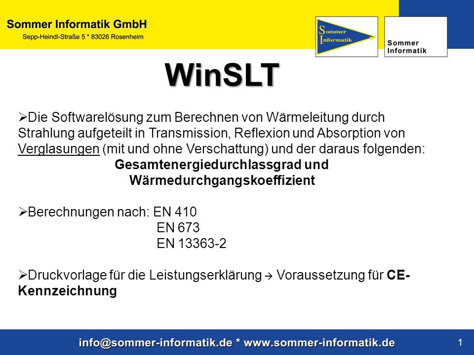 www.sommer-informatik.de 1 WinSLT Die Softwarelösung zum Berechnen von Wärmeleitung durch Strahlung aufgeteilt in Transmission, Reflexion und Absorpti