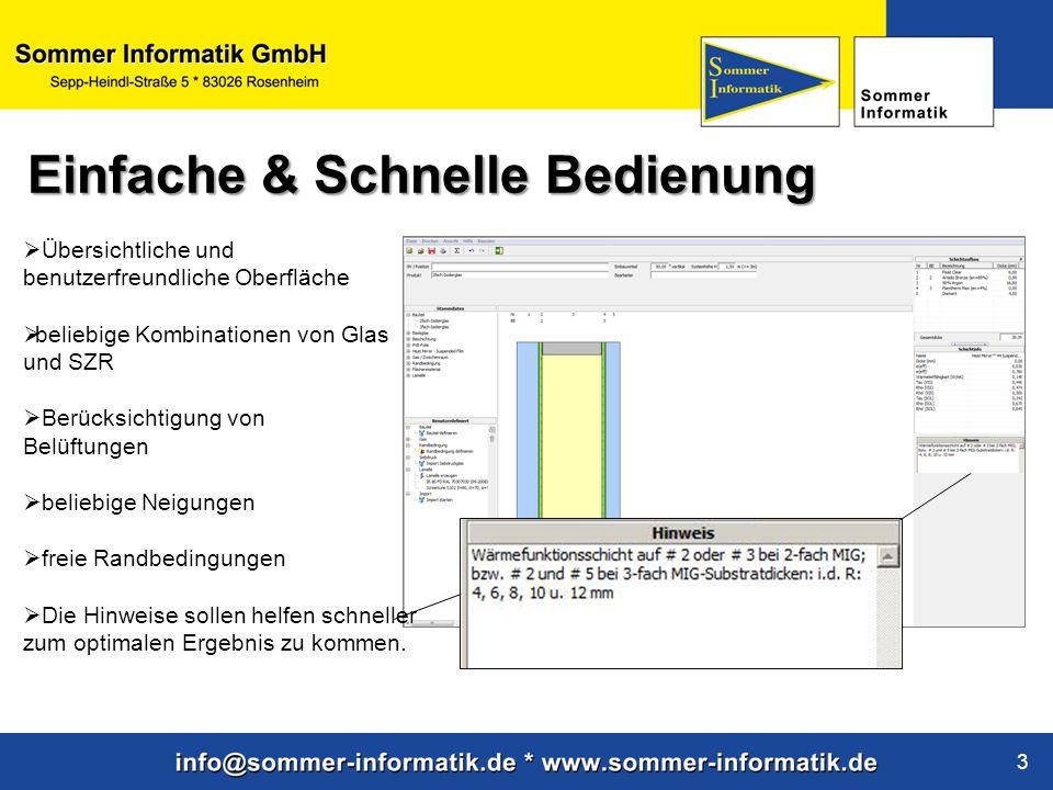 www.sommer-informatik.de 3 Übersichtliche und benutzerfreundliche Oberfläche beliebige Kombinationen von Glas und SZR Berücksichtigung von Belüftungen