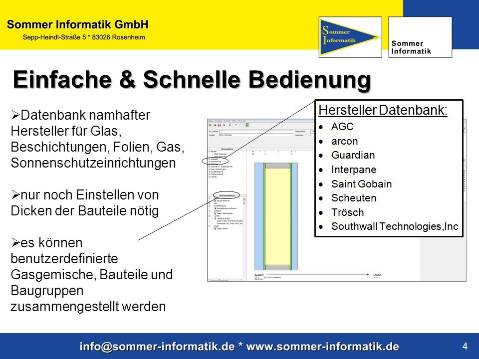 www.sommer-informatik.de 4 Datenbank namhafter Hersteller für Glas, Beschichtungen, Folien, Gas, Sonnenschutzeinrichtungen nur noch Einstellen von Dic