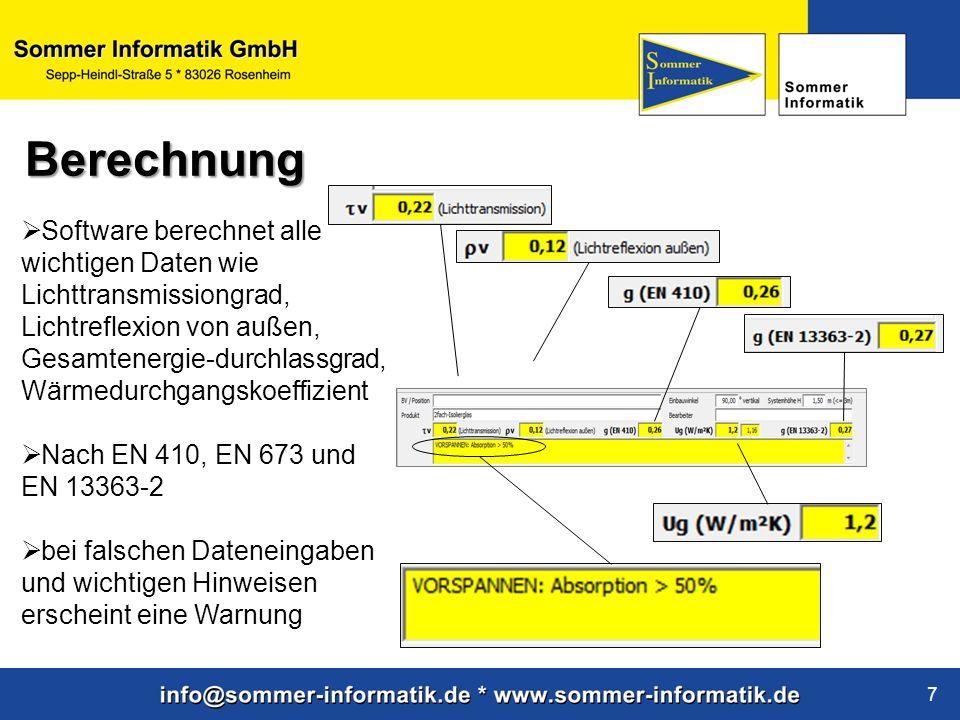 www.sommer-informatik.de 7 Software berechnet alle wichtigen Daten wie Lichttransmissiongrad, Lichtreflexion von außen, Gesamtenergie-durchlassgrad, W