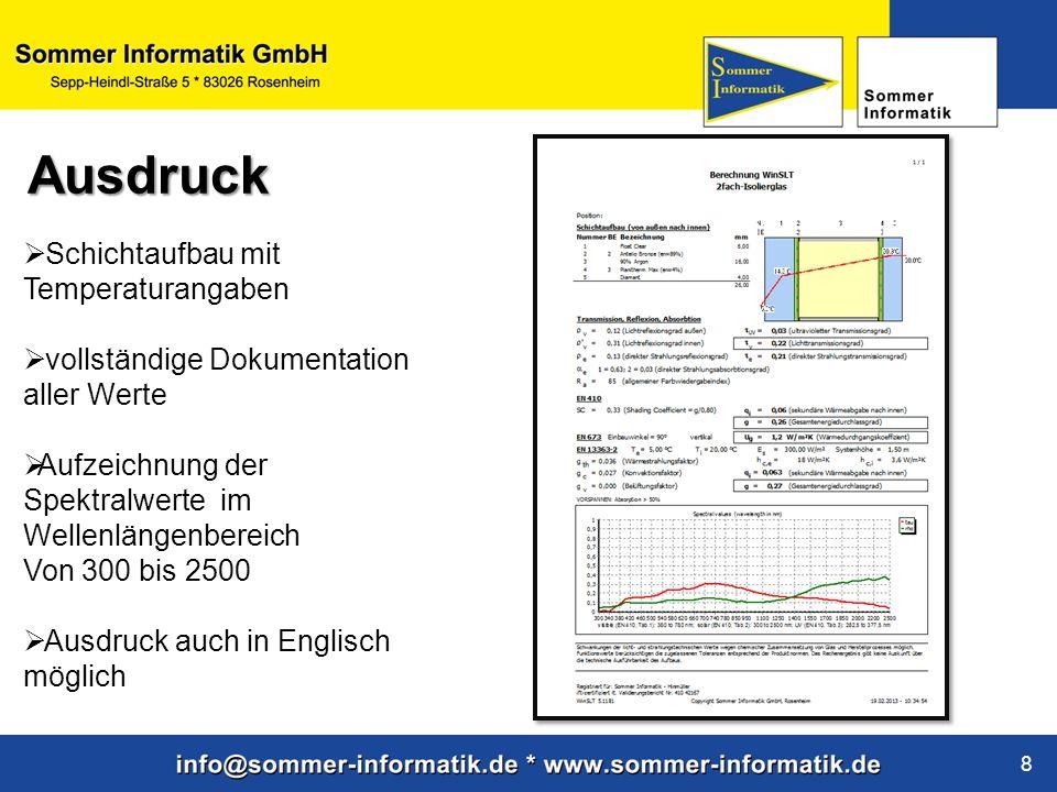 www.sommer-informatik.de 8 Schichtaufbau mit Temperaturangaben vollständige Dokumentation aller Werte Aufzeichnung der Spektralwerte im Wellenlängenbe
