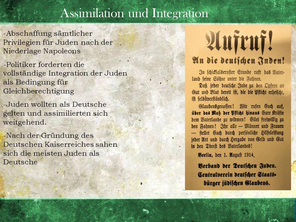 Assimilation und Integration -Abschaffung sämtlicher Privilegien für Juden nach der Niederlage Napoleons -Politiker forderten die vollständige Integra