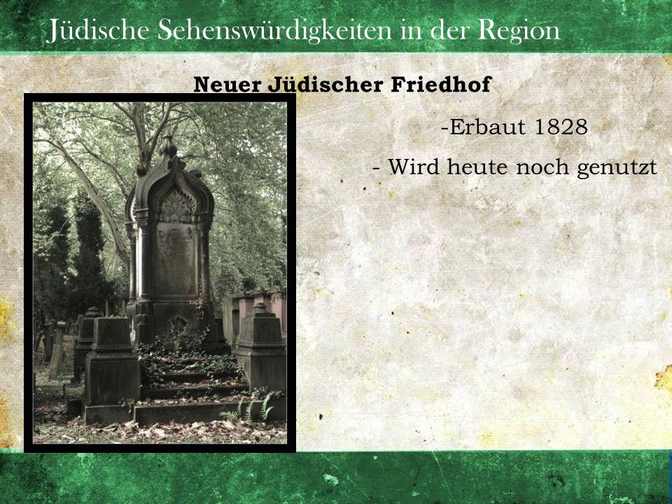 Jüdische Sehenswürdigkeiten in der Region Neuer Jüdischer Friedhof -Erbaut 1828 - Wird heute noch genutzt