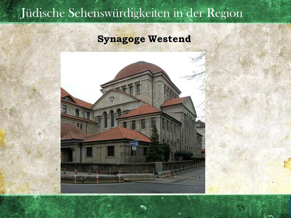 Jüdische Sehenswürdigkeiten in der Region Synagoge Westend