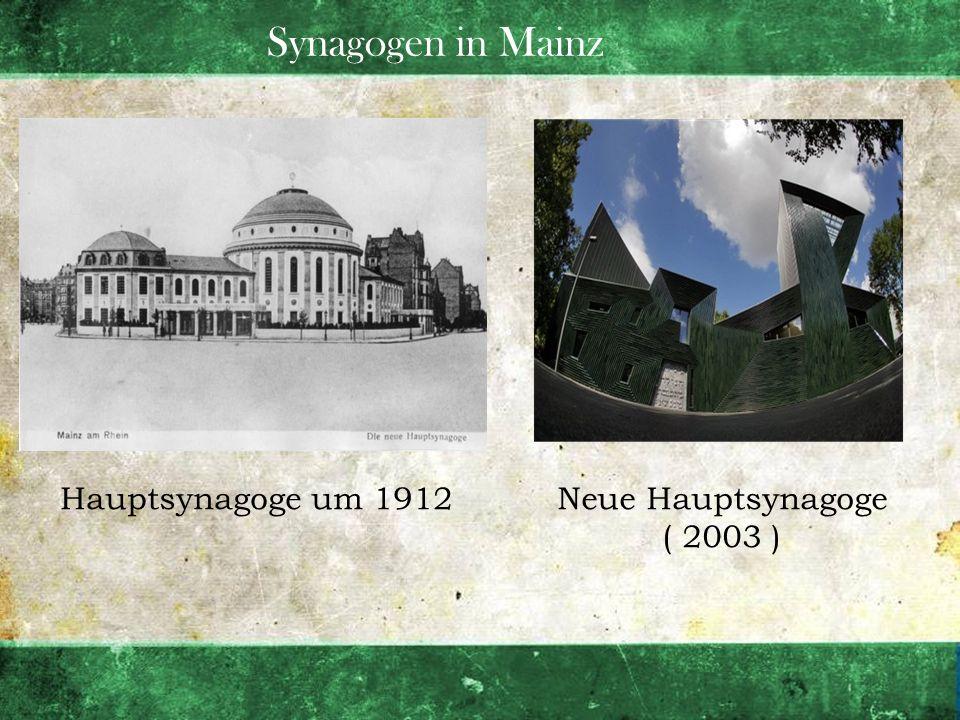 Synagogen in Mainz Hauptsynagoge um 1912Neue Hauptsynagoge ( 2003 )