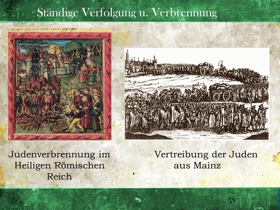 Ständige Verfolgung u. Verbrennung Judenverbrennung im Heiligen Römischen Reich Vertreibung der Juden aus Mainz