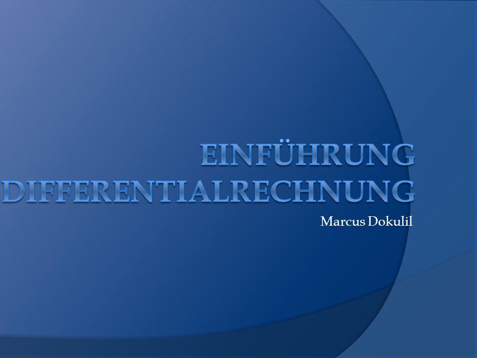 Inhalt Differenzenquotient Differentialquotient 1.