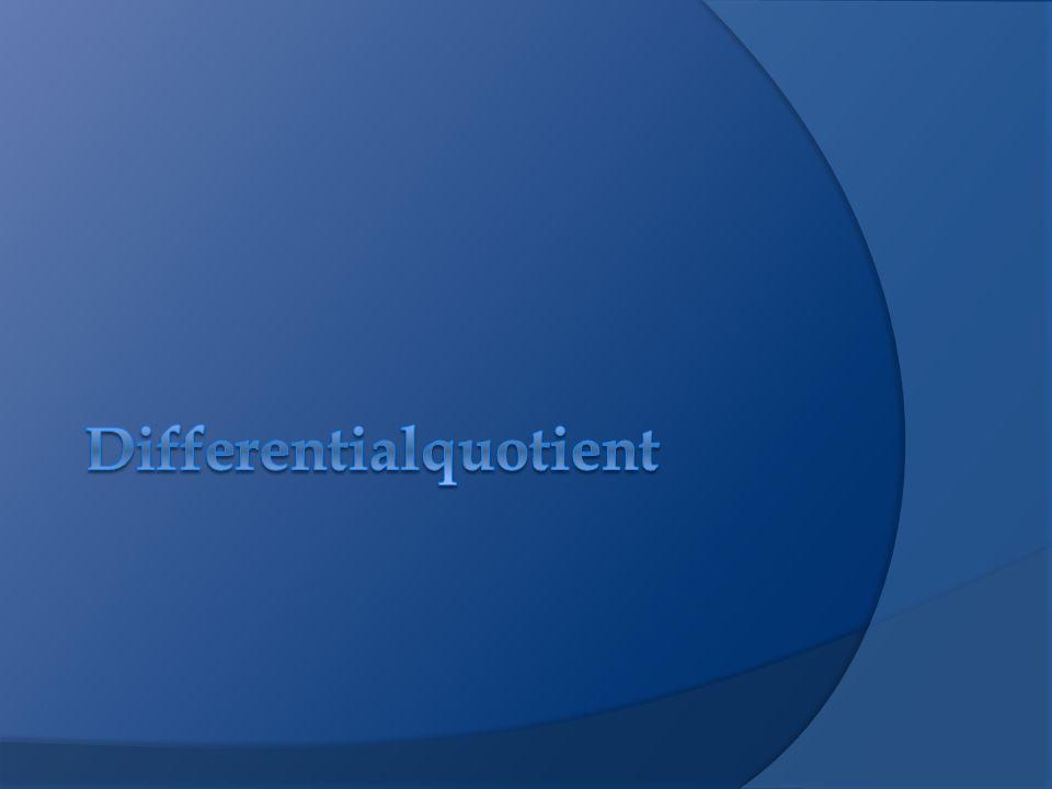 Formel Steigung der Sekante: k== Steigung der Tangente: k= Der Differentialquotient ist definiert als Grenzwert eines Differenzenquotienten in einem Intervall ΔyΔy ΔxΔx lim Δ x 0 (Steigung der Sekante) (y+ Δ y)-y (x+ Δ x)-x