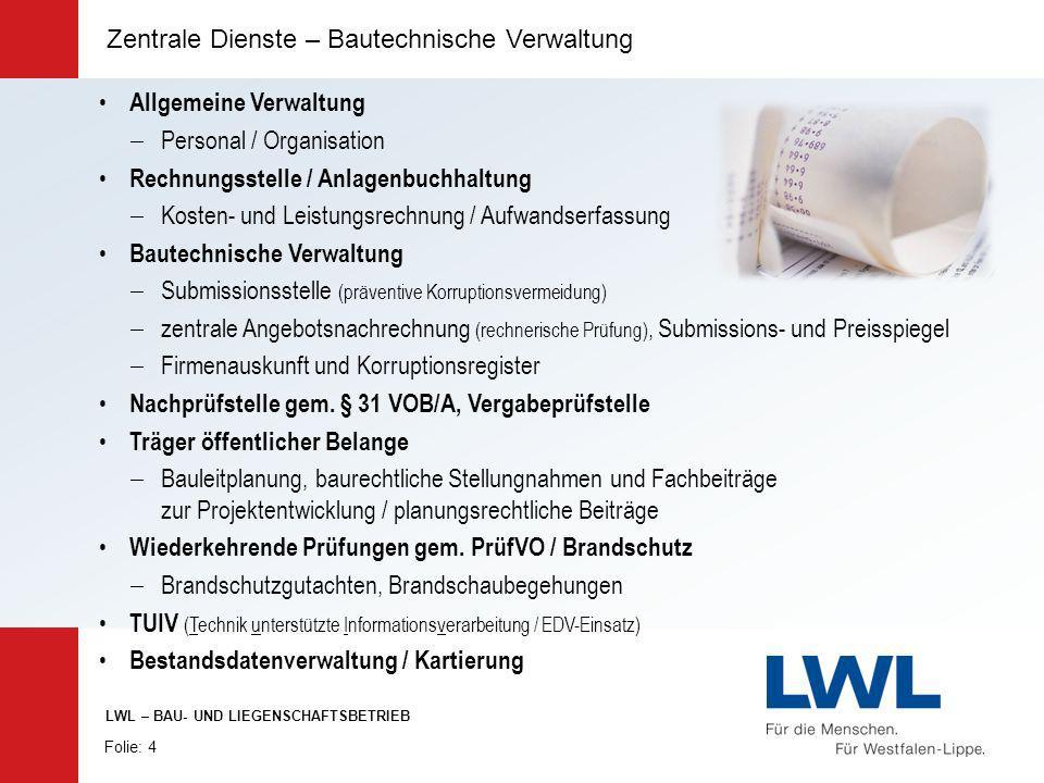 Zentrale Dienste – Bautechnische Verwaltung Allgemeine Verwaltung Personal / Organisation Rechnungsstelle / Anlagenbuchhaltung Kosten- und Leistungsre