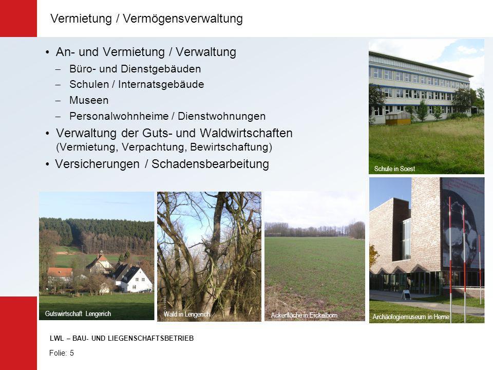 An- und Vermietung / Verwaltung Büro- und Dienstgebäuden Schulen / Internatsgebäude Museen Personalwohnheime / Dienstwohnungen Verwaltung der Guts- un