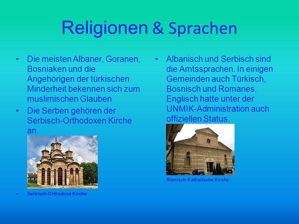 Religionen & Sprachen Die meisten Albaner, Goranen, Bosniaken und die Angehörigen der türkischen Minderheit bekennen sich zum muslimischen Glauben Die Serben gehören der Serbisch-Orthodoxen Kirche an.
