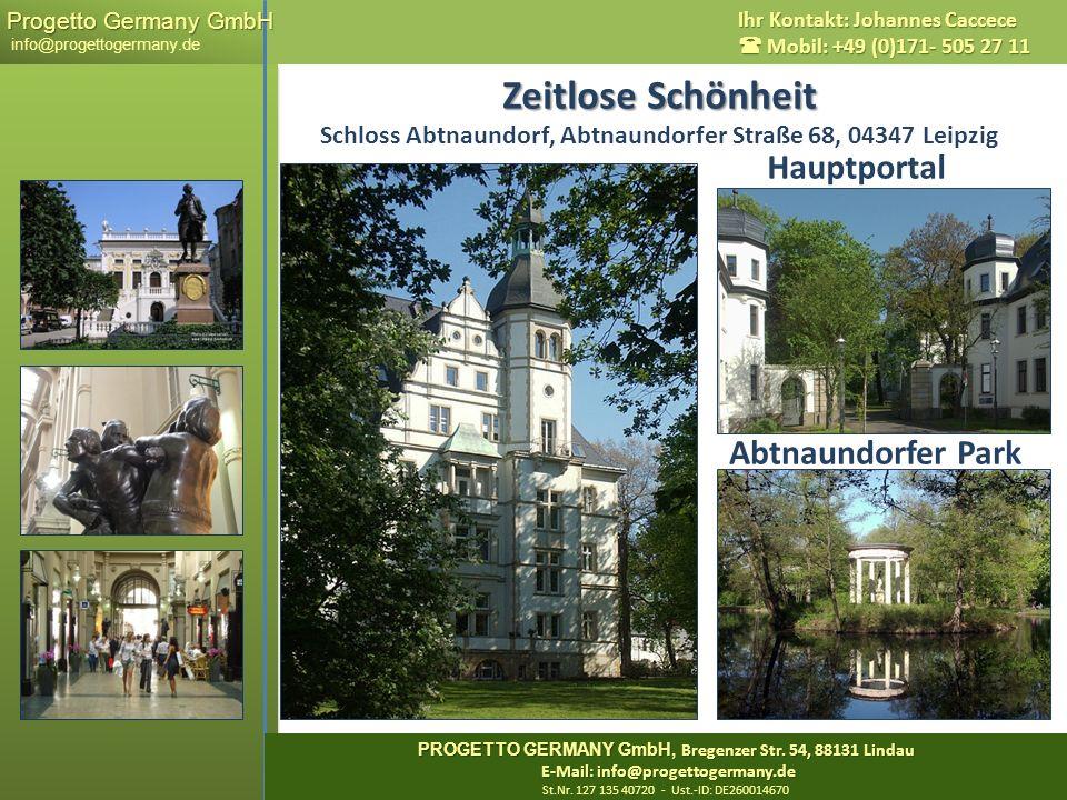 Progetto Germany GmbH Progetto Germany GmbH info@progettogermany.de Ihr Kontakt: Johannes Caccece Mobil: +49 (0)171- 505 27 11 Zeitlose Schönheit Zeit