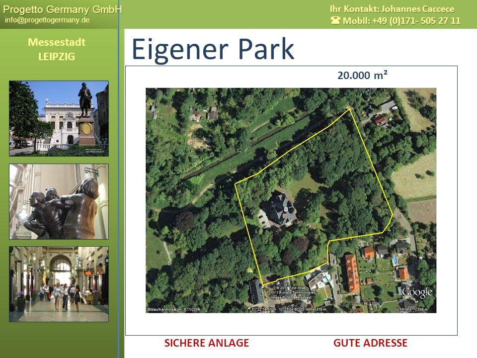 Progetto Germany GmbH Progetto Germany GmbH info@progettogermany.de Ihr Kontakt: Johannes Caccece Mobil: +49 (0)171- 505 27 11 Messestadt LEIPZIG 20.0